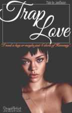 Diary Of The: Trap Love {Complete} by JaeeThuggin