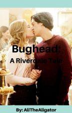 Bughead: A Riverdale Tale by AliTheAligator