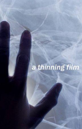 A Thinning Film by essentiallyirwin