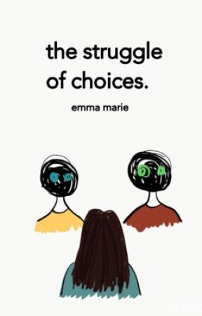 the struggle of choices by emgerst