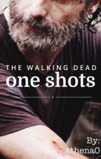 The walking dead One Shots  by _Athena0