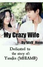 My Crazy Wife by btsV_Hannah