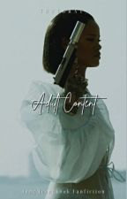 Adult Content {AMBW} [MAJOR EDITING] by nct_ten13
