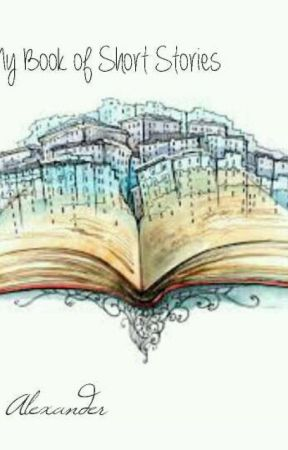 My Book of Short Stories  by Evelyn_Blackheart78