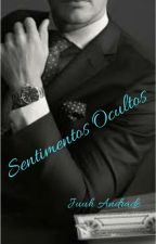 """""""Sentimentos Ocultos"""" (Concluído)  by JuuhAndrade1988"""