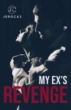 My Ex's Revenge by Jeroca3