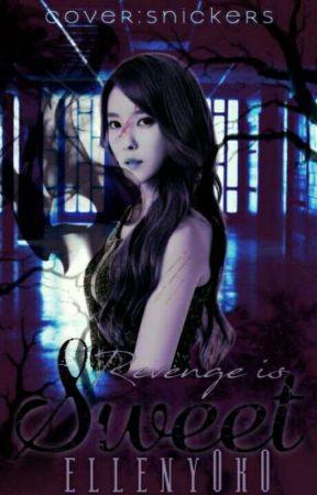 Revenge Is Sweet  by elleny0k0