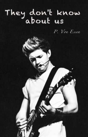They don't know about us (Niall Horan)