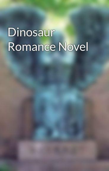 Dinosaur Romance Novel by FrankIerosArse