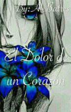 El Dolor de un Corazón by AleBatres