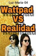 Wattpad VS Realidad  by Luz-Maria-04