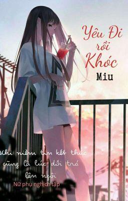Đọc truyện [XK-H] Yêu Đi Rồi Khóc