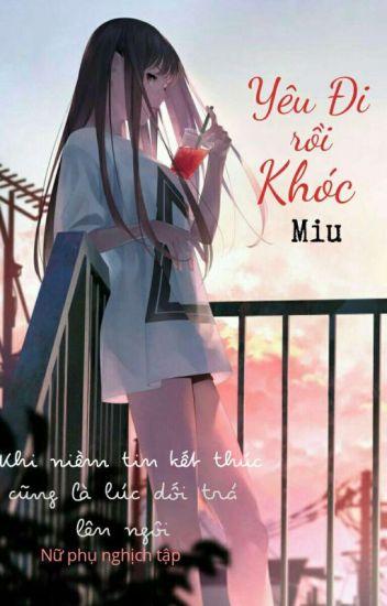 Đọc Truyện [XK-H] Yêu Đi Rồi Khóc - Truyen4U.Net