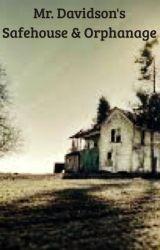 Mr. Davidson's Safehouse and Orphanage RP by blazingarrow27