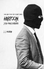 Harpoon ✔ (Josh Dun x Reader) by julesmckeanwrites
