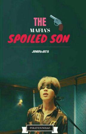 The Mafia's spoiled Son by PirateJunHao