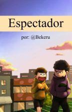 Espectador by Bekeru