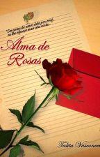 Alma de Rosas by talitavasconcelos