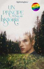 Un príncipe para mi historia by -Lightningboy-
