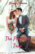 The Pleasure TRAP by NanaseOrihime