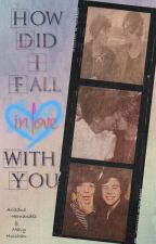 How Did I Fall In Love With You?  (Larry Stylinson) by MavyAryBooks