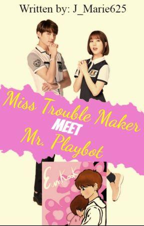 Miss Trouble Maker Meet Mr. Playboy by J_Marie625