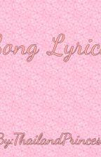 Song Lyrics by ThailandPrincess