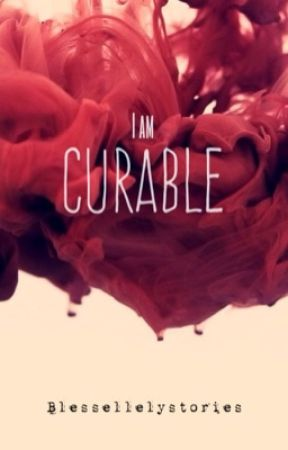 I am Curable by Blessellelystories