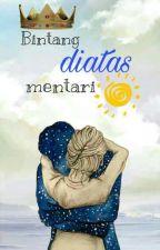 Bintang diatas Mentari by alya_putrij