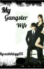 My Gangster Wife by JKLMNOPXX
