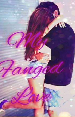 My Fanged Love by AnnetteStyles0