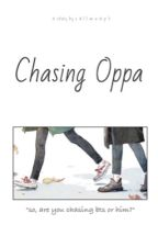 Chasing Oppa by callmeaph
