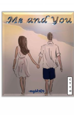 ME & YOU (Completed) by mgld101