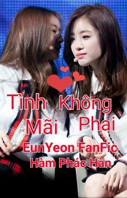 Đọc truyện [EunYeon] Tình Mãi Không Phai...!!!