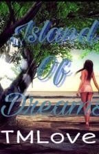 The Island of Dreams #YFBookAwards2018 by JTMLover
