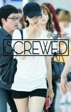 SCREWED [EXO SEHUN FF] by grstlps_