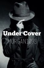 Undercover by Morgan1093