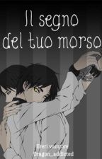 Il segno del tuo morso                               \\Ereri\\[SOSPESA] by dragon_addicted