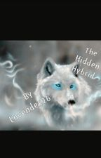 The Hidden Hybrid by Lovendex26