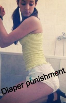 My Diaper punishment - Wattpaddiaper punishment