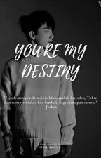 You're My Destiny - Joshua Hong✔ by mgnisanur