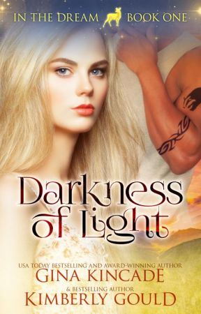 Darkness of Light (In The Dream, Book One) - A Teaser by GinaKincade