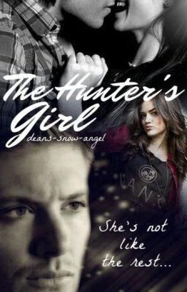 The Hunter's Girl (Dean Winchester Fan Fiction)