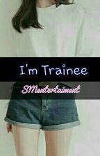 I'm Trainee SMentertament by Chochochips94