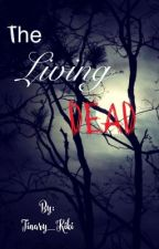 The Living Dead by Tinary_chan