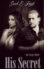 His Secret// Jax Teller Fanfic by Sarah_Knight_