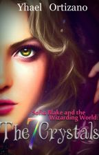 Sofia Blake & the Wizarding World: The Seven Crystals by yhaelortizano