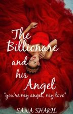 The billionaire and his angel by Madmaniachater_x
