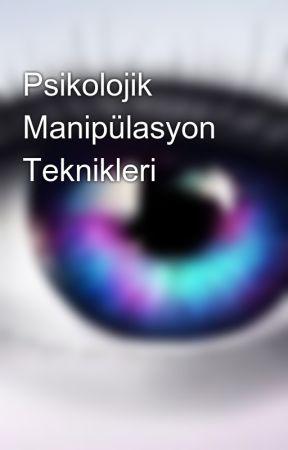 Psikolojik Manipülasyon Teknikleri by bilinmeyenherif