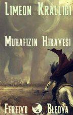 Limeon Krallığı : Muhafızın Hikayesi by Ferfiyd